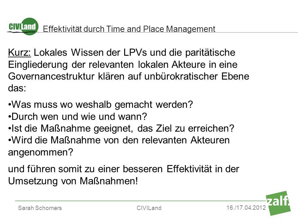 16./17.04.2012 Sarah SchomersCIVILand Effektivität durch Time and Place Management Kurz: Lokales Wissen der LPVs und die paritätische Eingliederung de