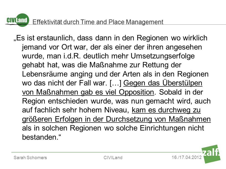 16./17.04.2012 Sarah SchomersCIVILand Effektivität durch Time and Place Management Es ist erstaunlich, dass dann in den Regionen wo wirklich jemand vo