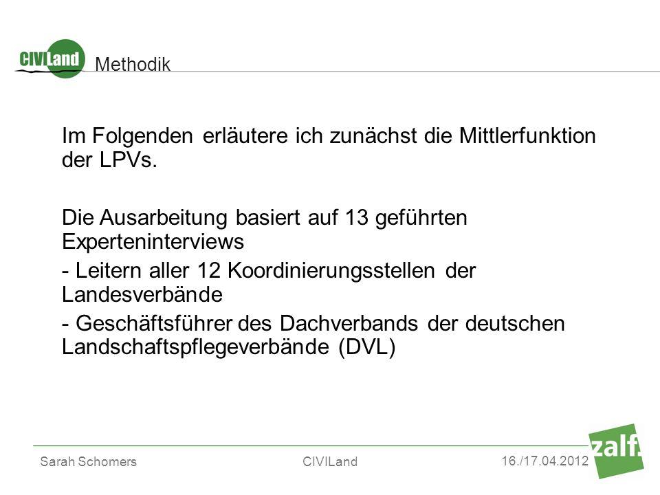 16./17.04.2012 Sarah SchomersCIVILand Im Folgenden erläutere ich zunächst die Mittlerfunktion der LPVs. Die Ausarbeitung basiert auf 13 geführten Expe
