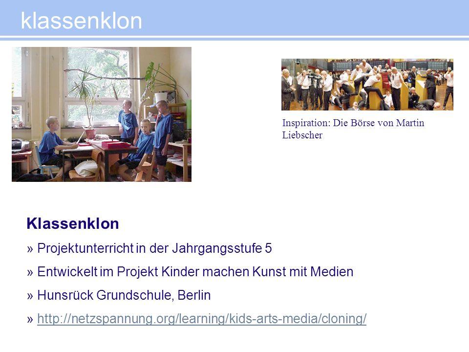 Klassenklon » Projektunterricht in der Jahrgangsstufe 5 » Entwickelt im Projekt Kinder machen Kunst mit Medien » Hunsrück Grundschule, Berlin » http:/