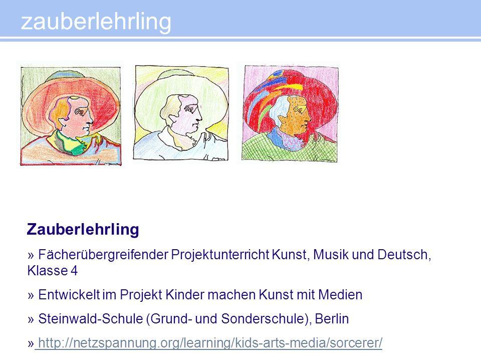 Zauberlehrling » Fächerübergreifender Projektunterricht Kunst, Musik und Deutsch, Klasse 4 » Entwickelt im Projekt Kinder machen Kunst mit Medien » St