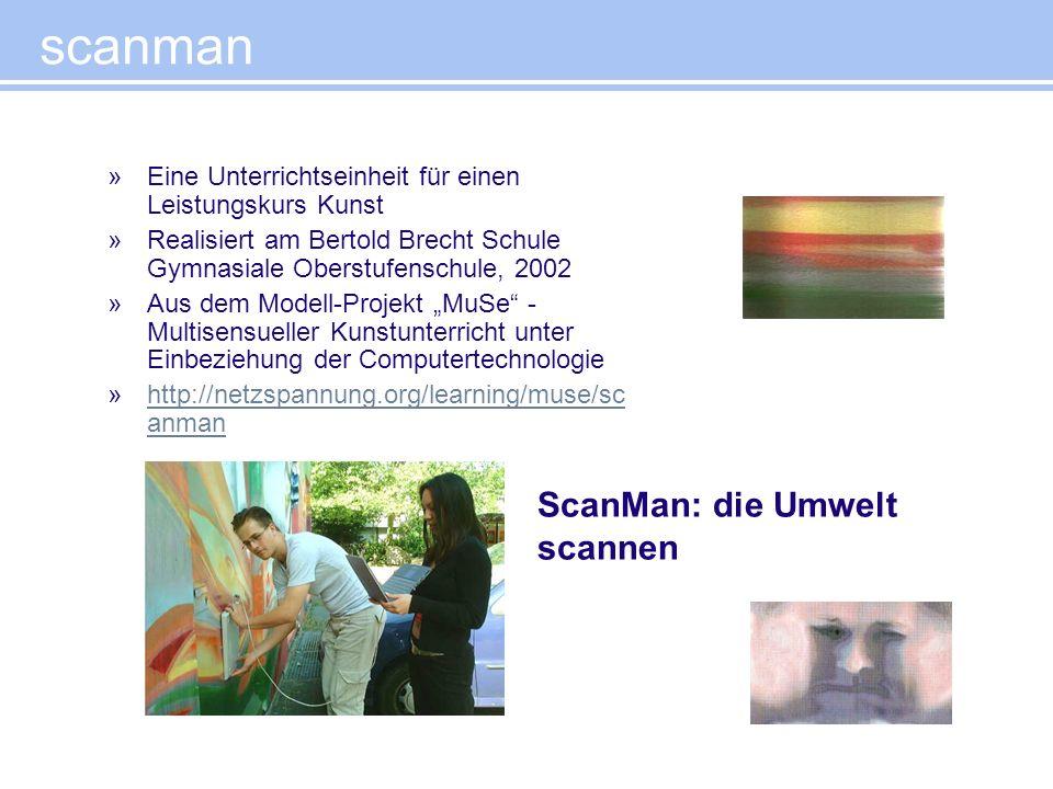 scanman »Eine Unterrichtseinheit für einen Leistungskurs Kunst »Realisiert am Bertold Brecht Schule Gymnasiale Oberstufenschule, 2002 »Aus dem Modell-