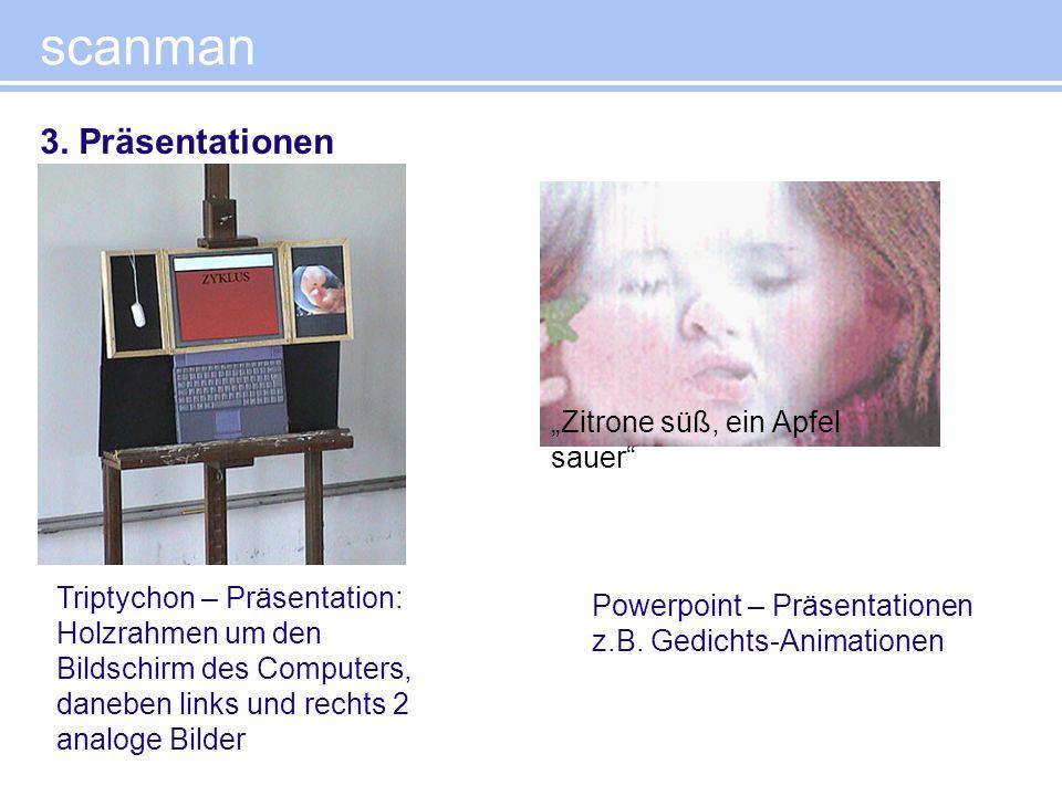 scanman 3. Präsentationen Powerpoint – Präsentationen z.B. Gedichts-Animationen Triptychon – Präsentation: Holzrahmen um den Bildschirm des Computers,