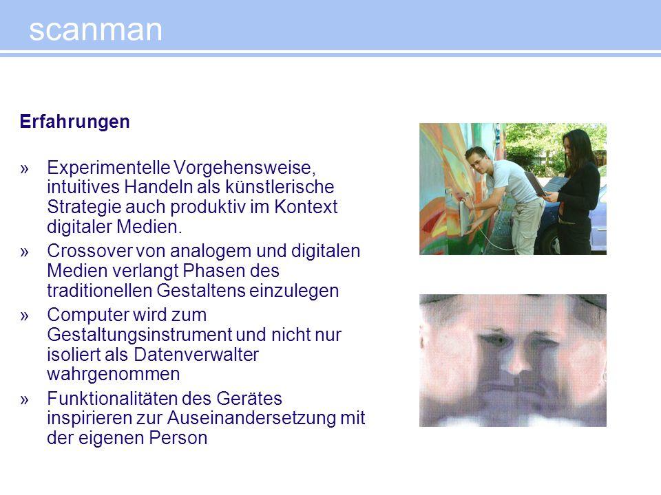 scanman Erfahrungen »Experimentelle Vorgehensweise, intuitives Handeln als künstlerische Strategie auch produktiv im Kontext digitaler Medien. »Crosso