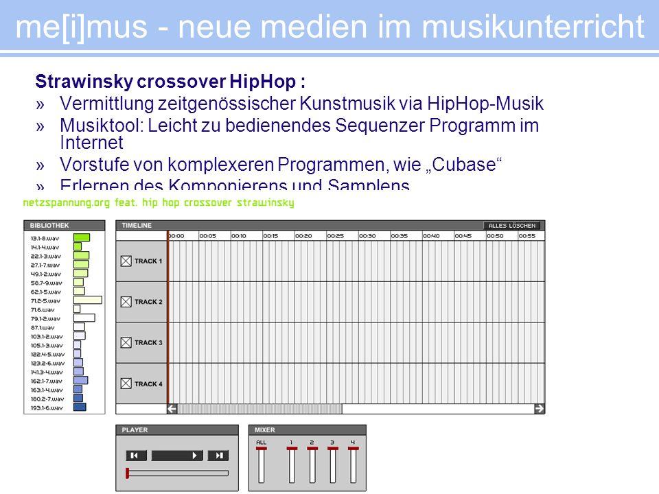me[i]mus - neue medien im musikunterricht Strawinsky crossover HipHop : »Vermittlung zeitgenössischer Kunstmusik via HipHop-Musik »Musiktool: Leicht z