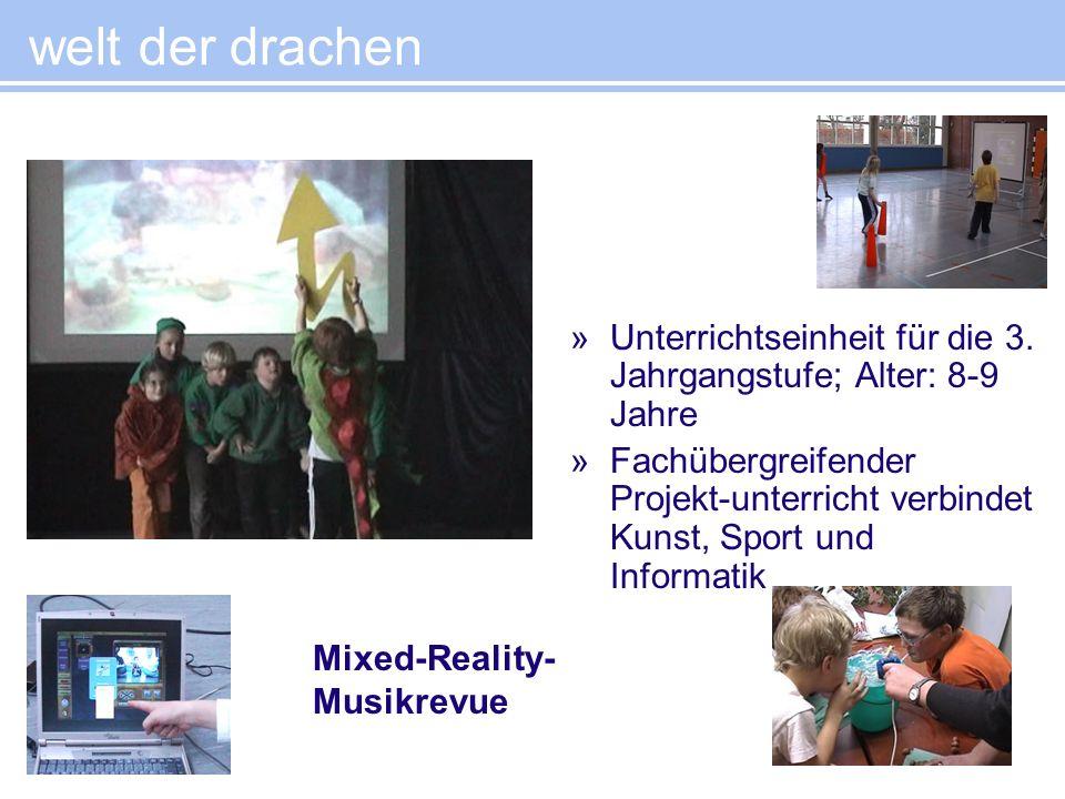 »Unterrichtseinheit für die 3. Jahrgangstufe; Alter: 8-9 Jahre »Fachübergreifender Projekt-unterricht verbindet Kunst, Sport und Informatik welt der d