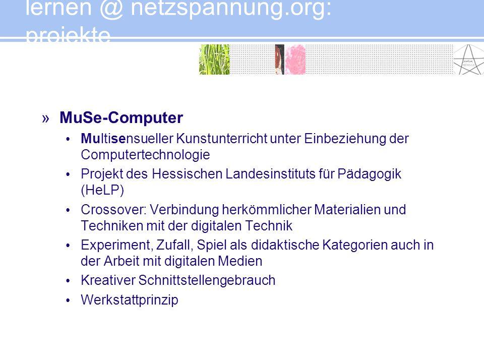 »MuSe-Computer Multisensueller Kunstunterricht unter Einbeziehung der Computertechnologie Projekt des Hessischen Landesinstituts für Pädagogik (HeLP)