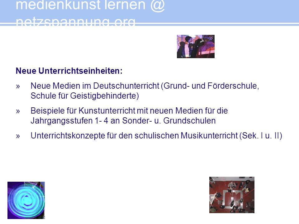 Neue Unterrichtseinheiten: »Neue Medien im Deutschunterricht (Grund- und Förderschule, Schule für Geistigbehinderte) »Beispiele für Kunstunterricht mi