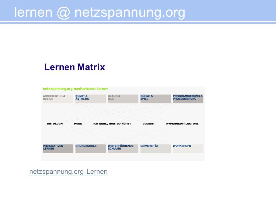 lernen @ netzspannung.org netzspannung.org Lernen Lernen Matrix