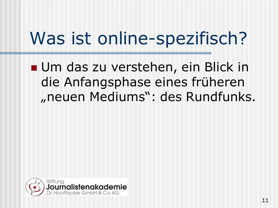 Was ist online-spezifisch? Um das zu verstehen, ein Blick in die Anfangsphase eines früheren neuen Mediums: des Rundfunks. 11