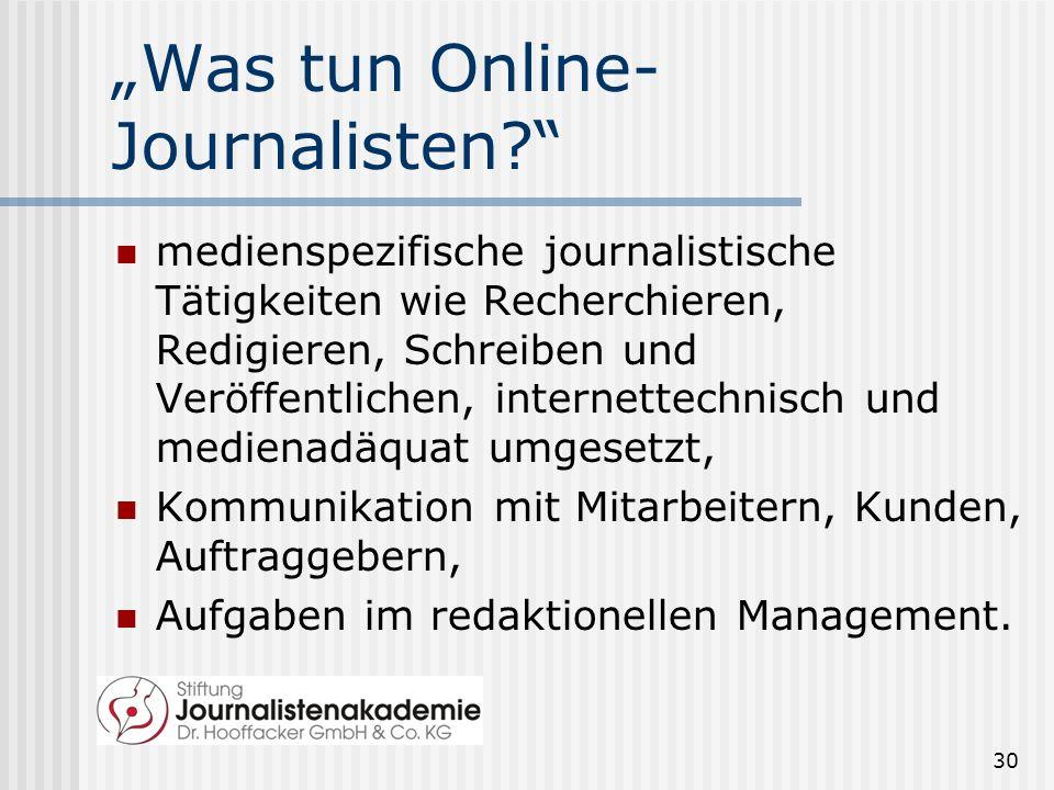 Was tun Online- Journalisten? medienspezifische journalistische Tätigkeiten wie Recherchieren, Redigieren, Schreiben und Veröffentlichen, internettech