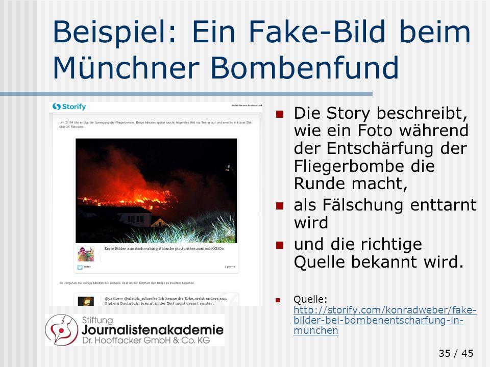 35 / 45 Beispiel: Ein Fake-Bild beim Münchner Bombenfund Die Story beschreibt, wie ein Foto während der Entschärfung der Fliegerbombe die Runde macht,