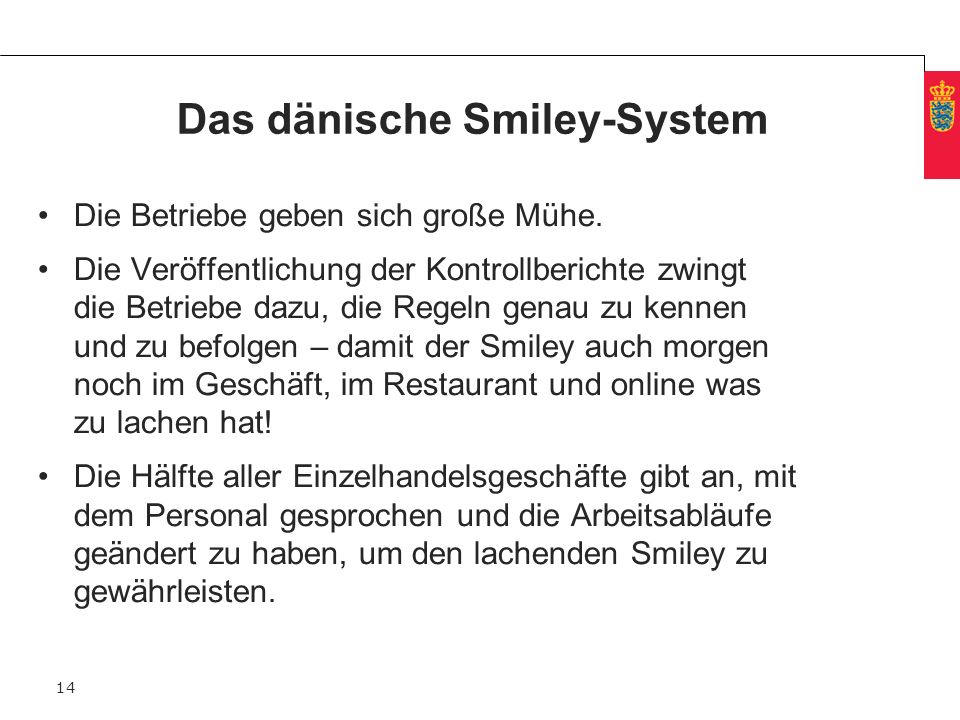 Minimum clear margin for text Fixed margin Keep heading in CAPITALS Das dänische Smiley-System Die Betriebe geben sich große Mühe. Die Veröffentlichun