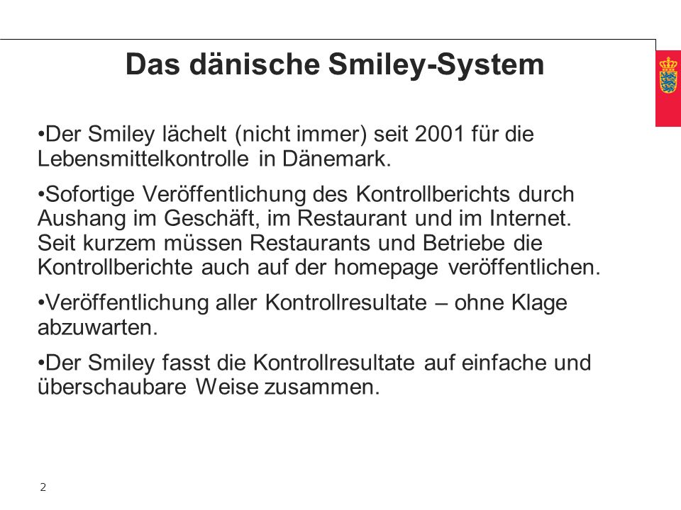 Minimum clear margin for text Fixed margin Keep heading in CAPITALS 2 Das dänische Smiley-System Der Smiley lächelt (nicht immer) seit 2001 für die Le