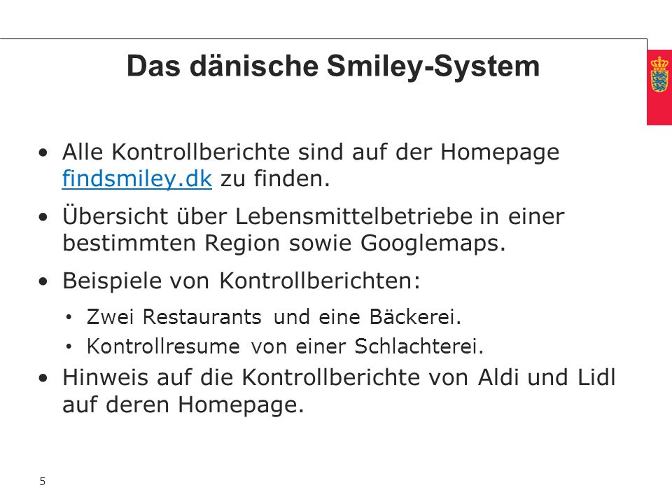 Minimum clear margin for text Fixed margin Keep heading in CAPITALS 5 Das dänische Smiley-System Alle Kontrollberichte sind auf der Homepage findsmile