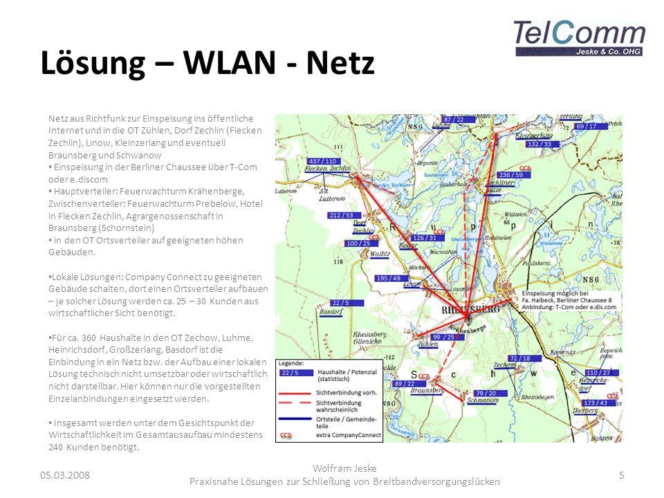 Lösung – WLAN - Netz 05.03.2008 Wolfram Jeske Praxisnahe Lösungen zur Schließung von Breitbandversorgungslücken 5 Netz aus Richtfunk zur Einspeisung i