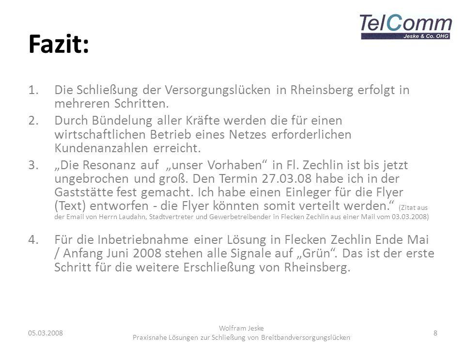 Fazit: 1.Die Schließung der Versorgungslücken in Rheinsberg erfolgt in mehreren Schritten. 2.Durch Bündelung aller Kräfte werden die für einen wirtsch