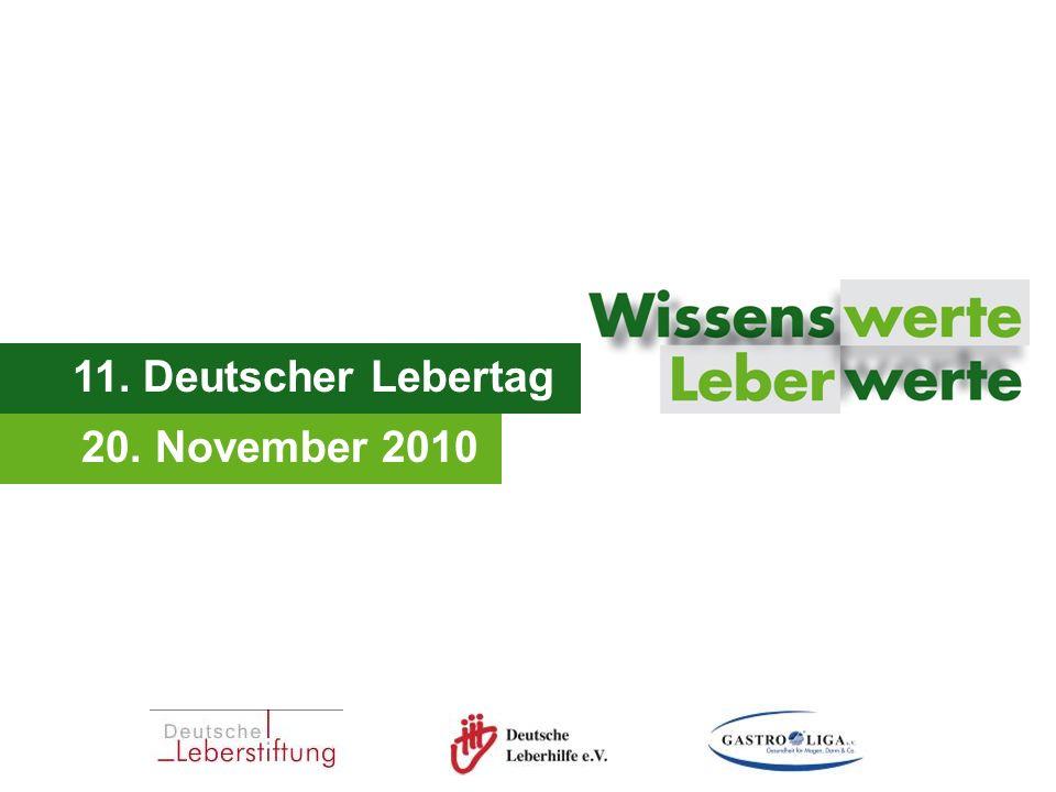 11. Deutscher Lebertag - 20. November 2010 11. Deutscher Lebertag 20. November 2010
