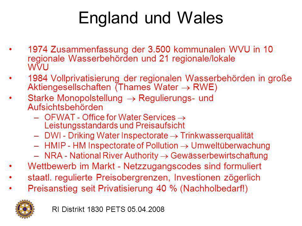 RI Distrikt 1830 PETS 05.04.2008 England und Wales 1974 Zusammenfassung der 3.500 kommunalen WVU in 10 regionale Wasserbehörden und 21 regionale/lokal