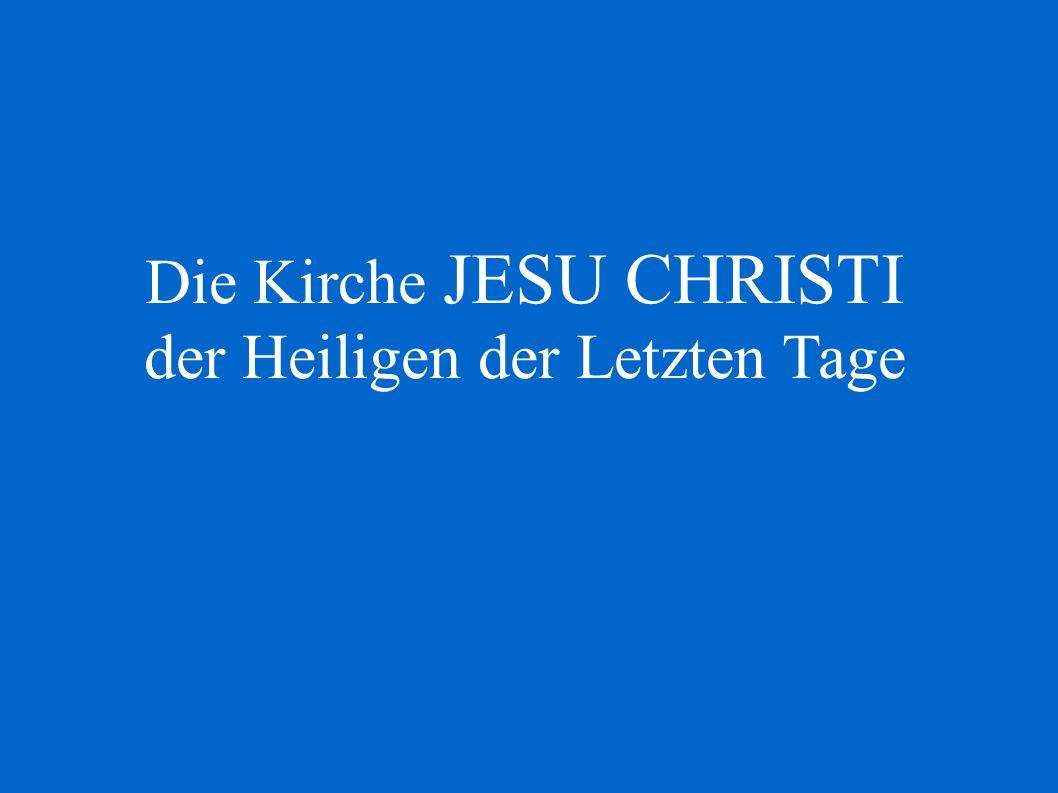 Die Kirche JESU CHRISTI der Heiligen der Letzten Tage