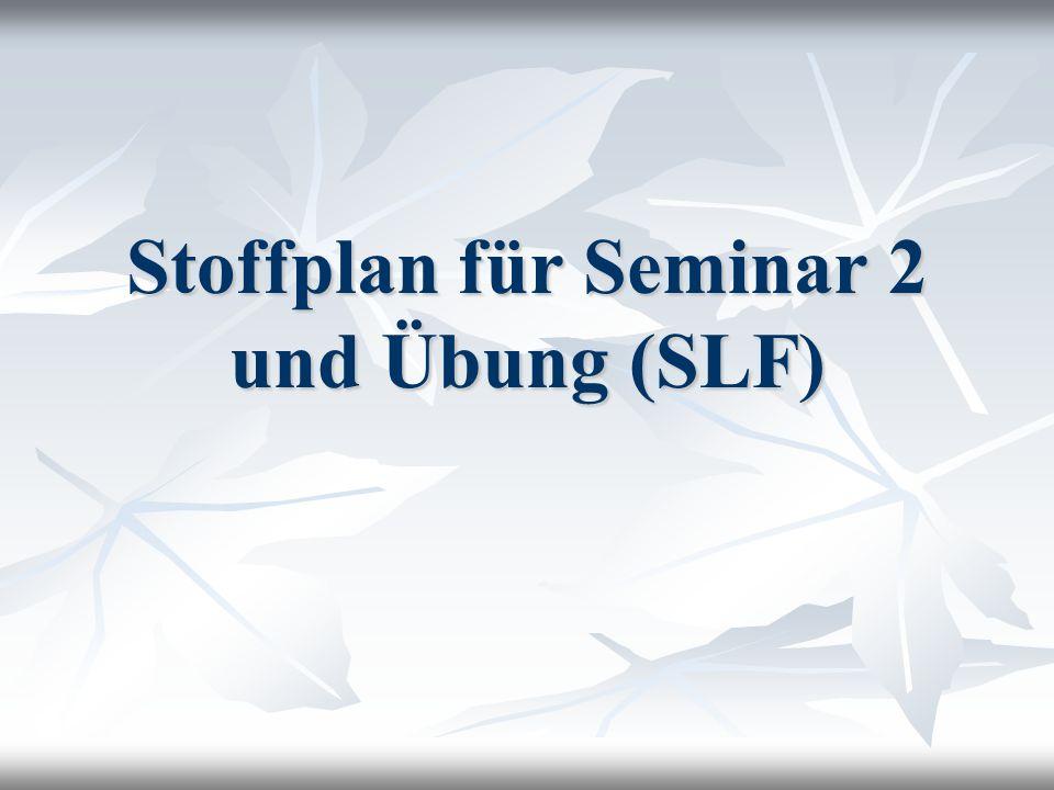 Stoffplan für Seminar 2 und Übung (SLF)