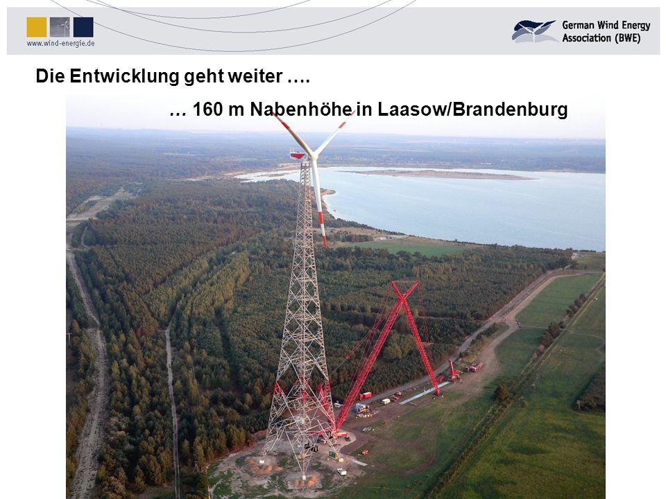 Die Entwicklung geht weiter …. … 160 m Nabenhöhe in Laasow/Brandenburg