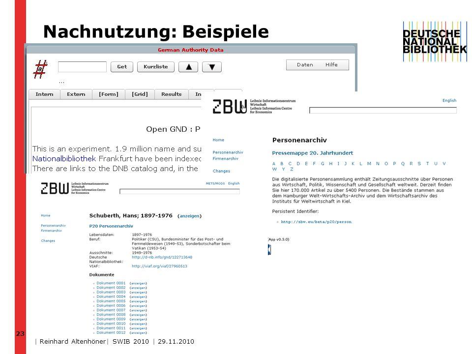 Nachnutzung: Beispiele 23 | Reinhard Altenhöner| SWIB 2010 | 29.11.2010