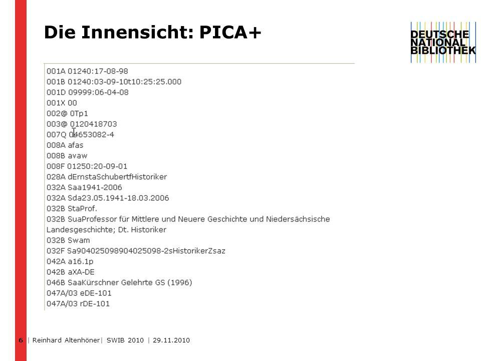 Die Innensicht: PICA+ 6 | Reinhard Altenhöner| SWIB 2010 | 29.11.2010