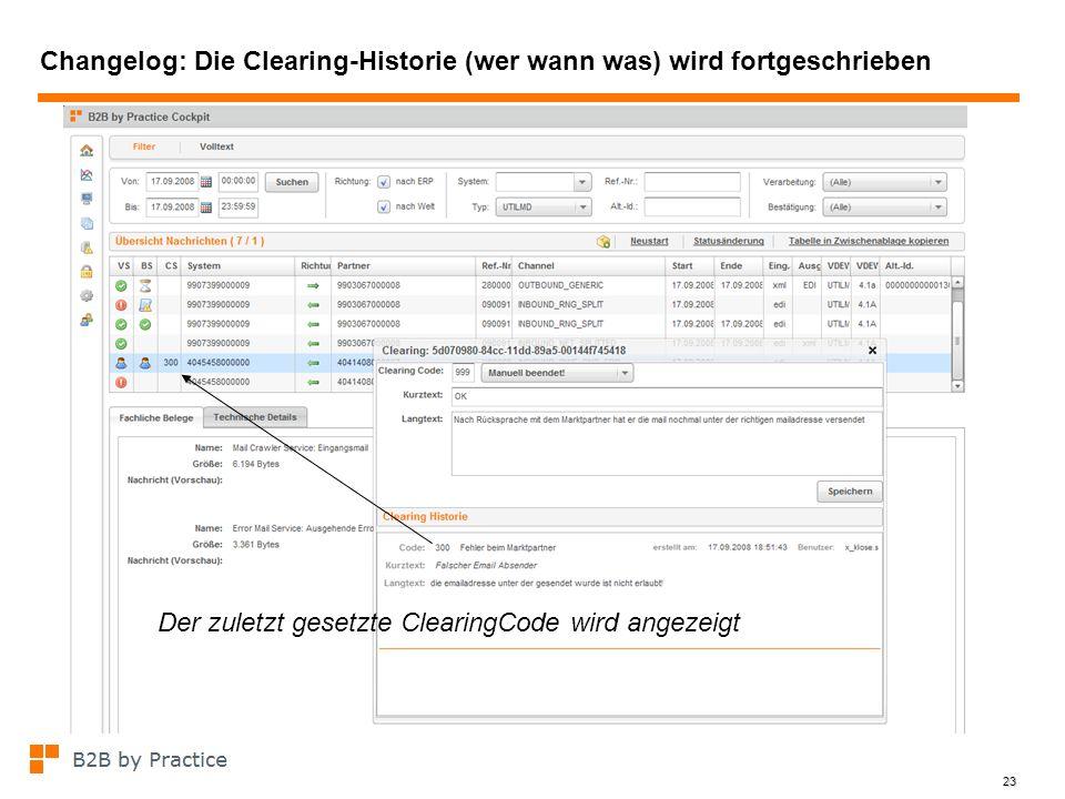 23 Changelog: Die Clearing-Historie (wer wann was) wird fortgeschrieben Der zuletzt gesetzte ClearingCode wird angezeigt