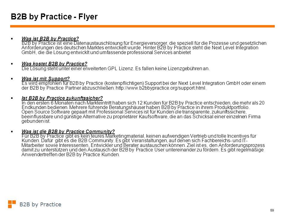 59 B2B by Practice - Flyer Was ist B2B by Practice? B2B by Practice ist eine Datenaustauschlösung für Energieversorger, die speziell für die Prozesse