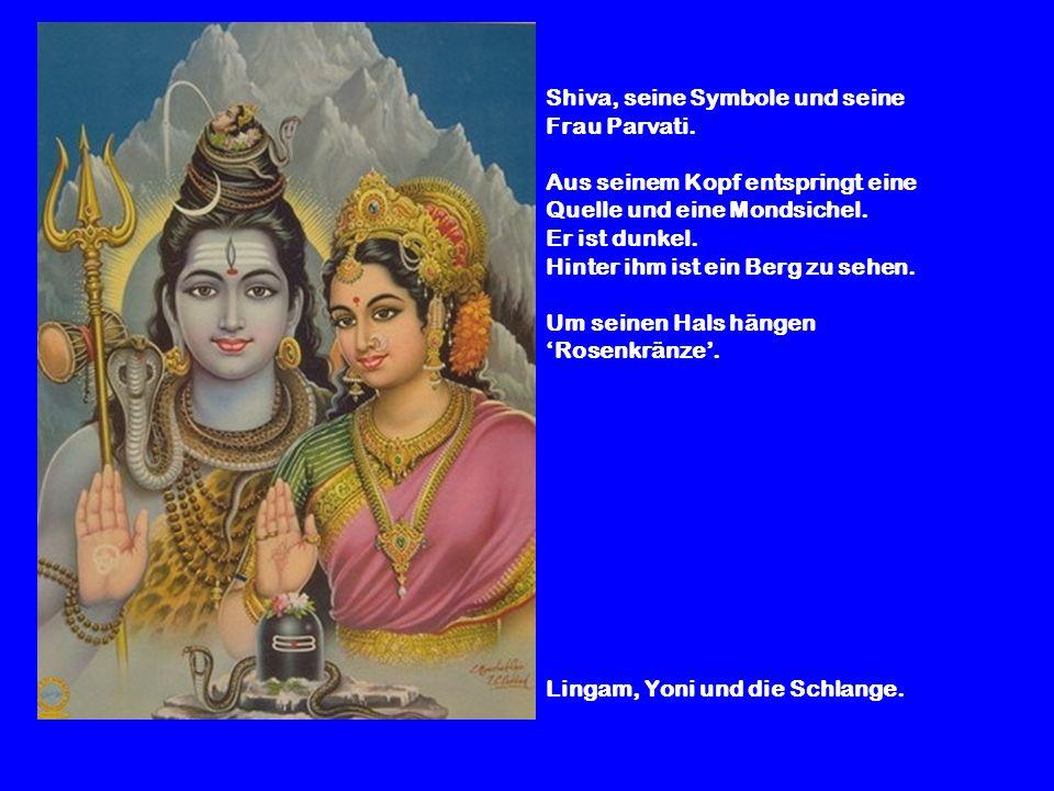 Shiva, seine Symbole und seine Frau Parvati. Aus seinem Kopf entspringt eine Quelle und eine Mondsichel. Er ist dunkel. Hinter ihm ist ein Berg zu seh