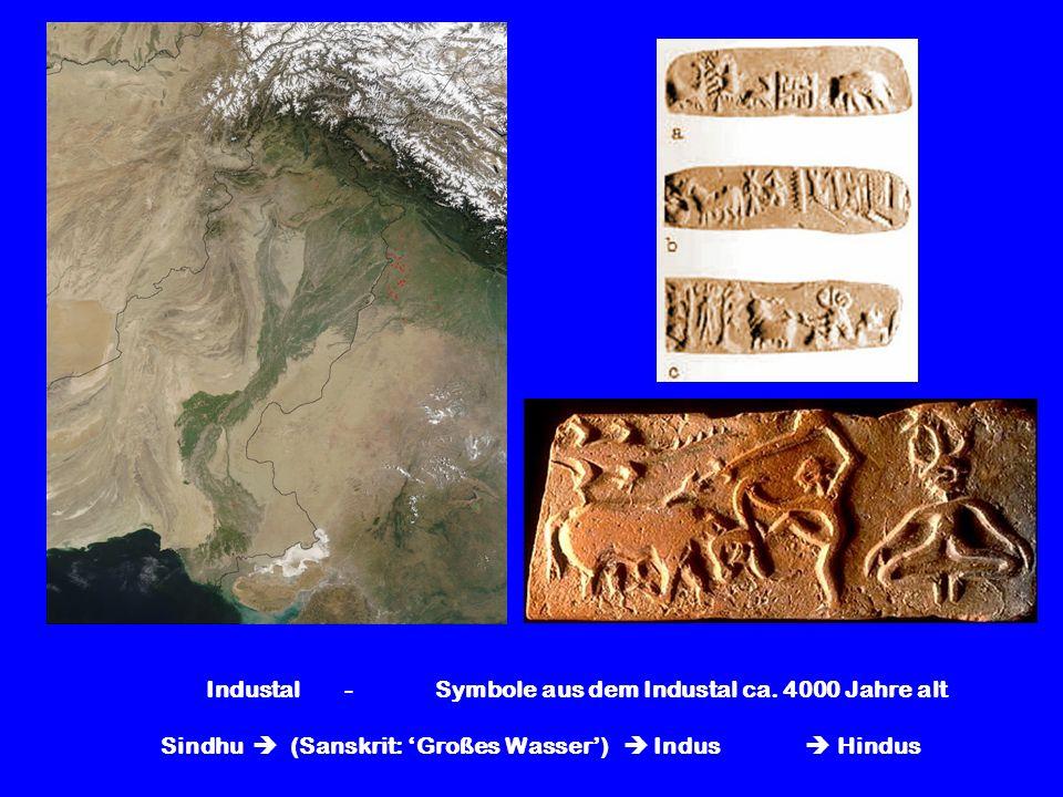 Industal - Symbole aus dem Industal ca. 4000 Jahre alt Sindhu (Sanskrit: Großes Wasser) Indus Hindus