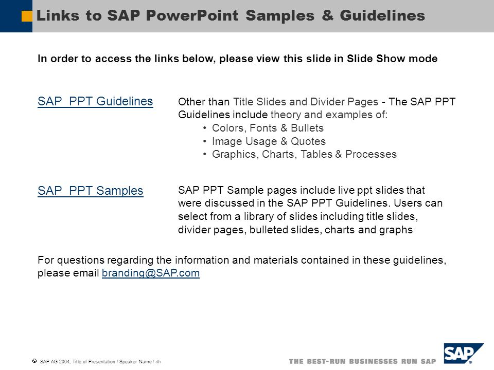 SAP AG 2004, Title of Presentation / Speaker Name / 11 SAP_PPT Samples SAP_PPT Guidelines For questions regarding the information and materials contai