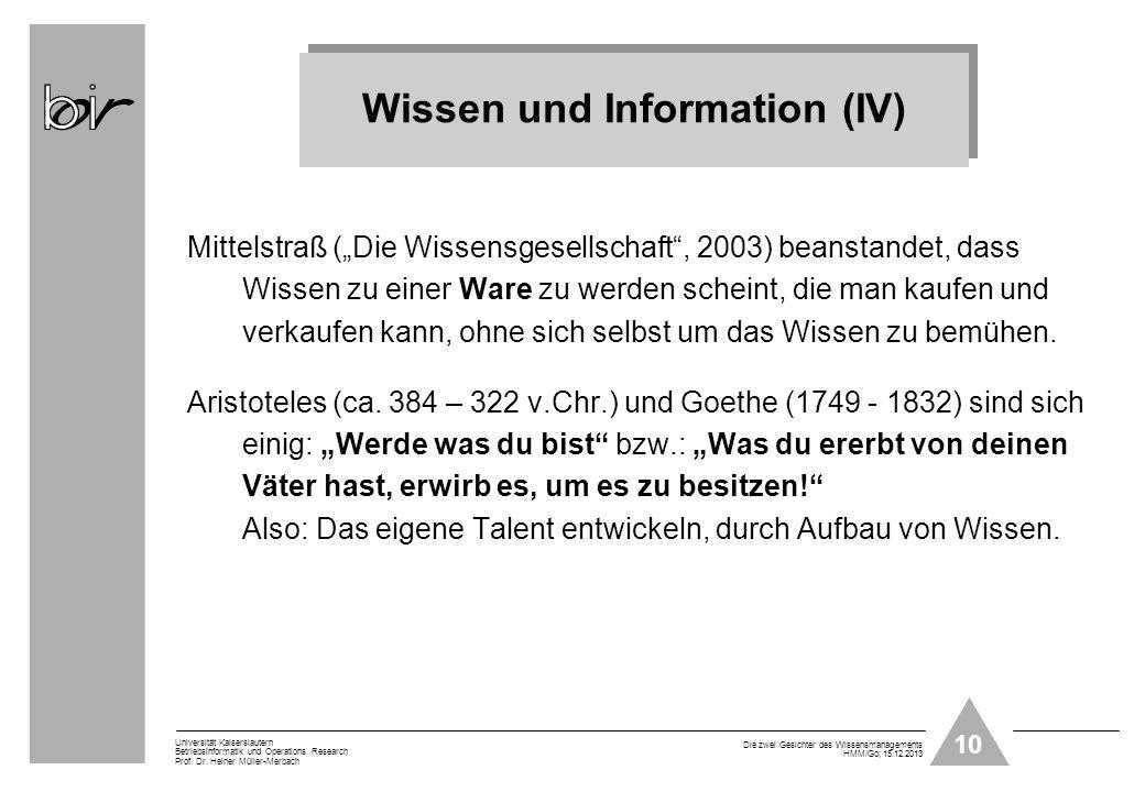 10 Universität Kaiserslautern Betriebsinformatik und Operations Research Prof. Dr. Heiner Müller-Merbach Die zwei Gesichter des Wissensmanagements HMM