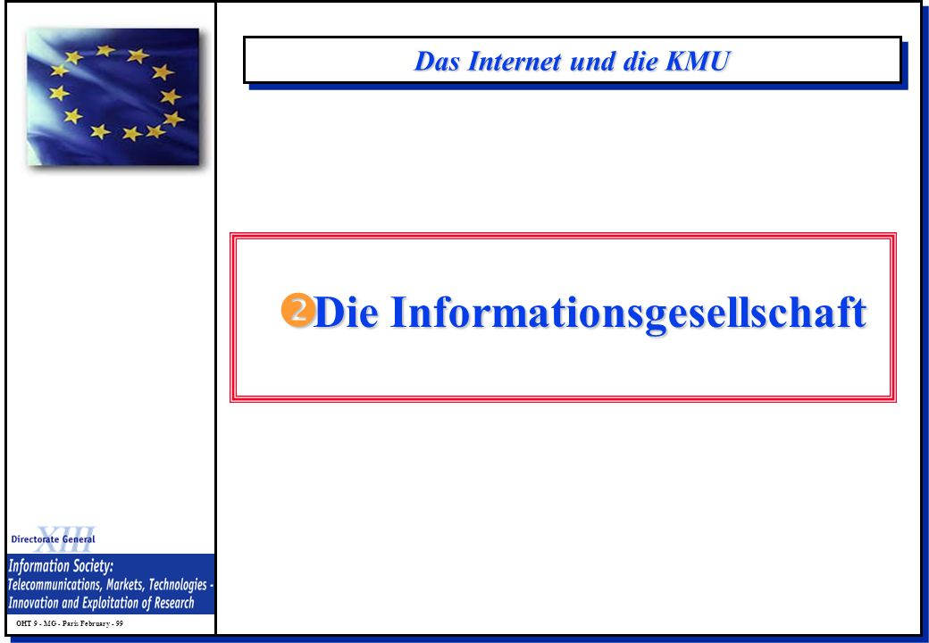 OHT 9 - MG - Paris February - 99 Das Internet und die KMU Die Informationsgesellschaft Die Informationsgesellschaft