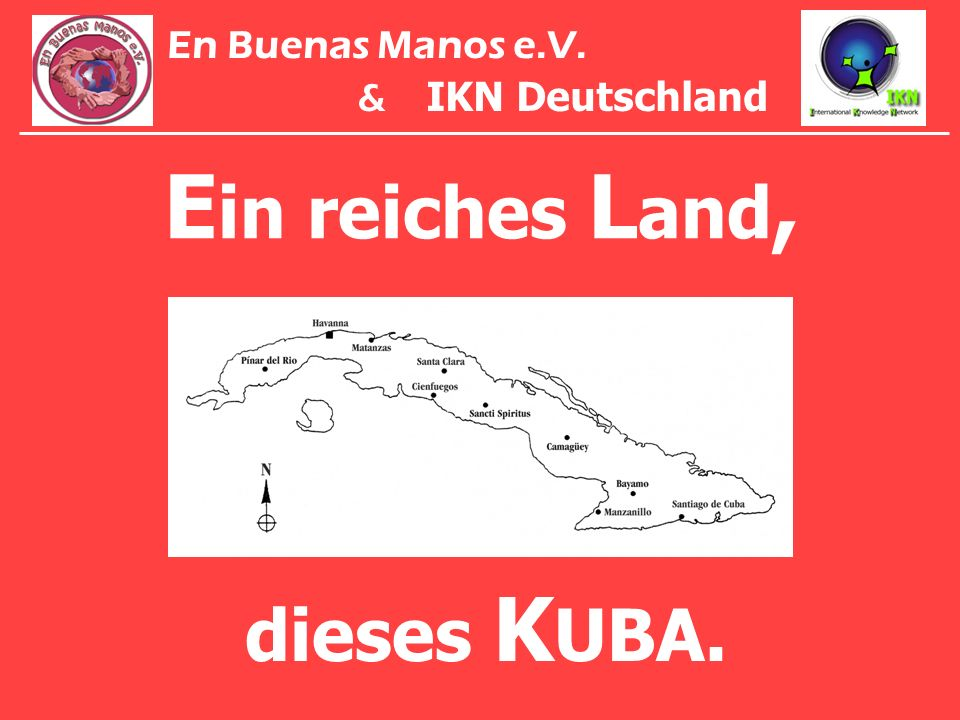 E in reiches L and, dieses K UBA. En Buenas Manos e.V. & IKN Deutschland