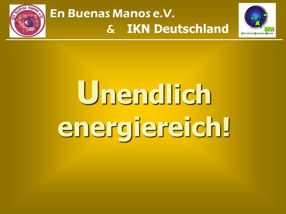 U nendlich energiereich! En Buenas Manos e.V. & IKN Deutschland