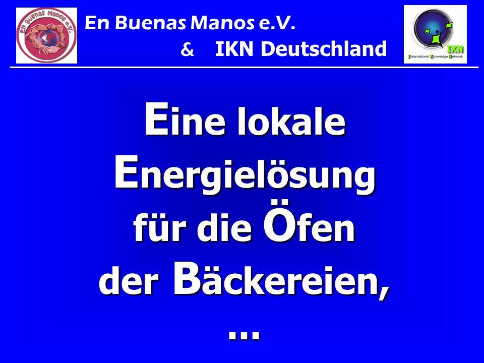 E ine lokale E nergielösung für die Ö fen der B äckereien,... En Buenas Manos e.V. & IKN Deutschland