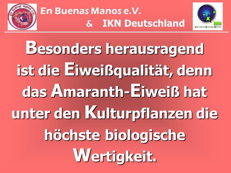 B esonders herausragend ist die E iweißqualität, denn das A maranth- E iweiß hat unter den K ulturpflanzen die höchste biologische W ertigkeit. En Bue