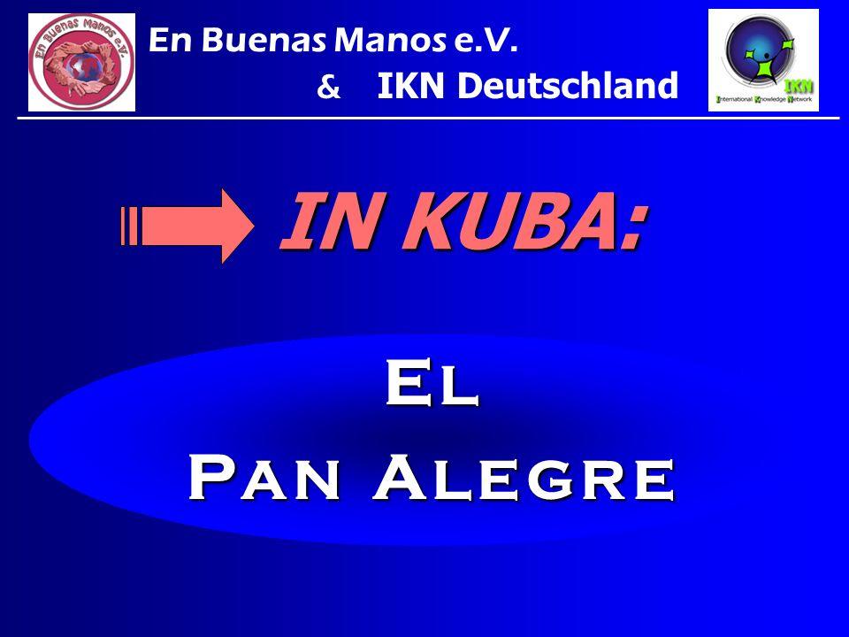 INKUBA: IN KUBA: E L P A N A L E G R E En Buenas Manos e.V. & IKN Deutschland