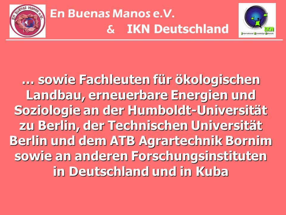 … sowie Fachleuten für ökologischen Landbau, erneuerbare Energien und Soziologie an der Humboldt-Universität zu Berlin, der Technischen Universität Be