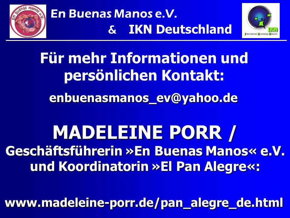 MADELEINE PORR / Geschäftsführerin »En Buenas Manos« e.V. und Koordinatorin »El Pan Alegre«: Für mehr Informationen und persönlichen Kontakt: www.made