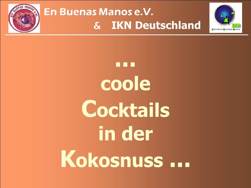 …, kurzum: jede M enge organischer A bfälle. En Buenas Manos e.V. & IKN Deutschland