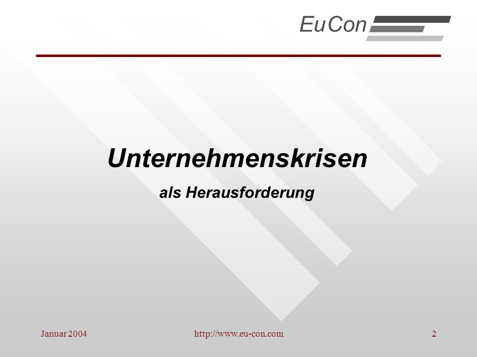 Januar 2004http://www.eu-con.com23 Betriebswirtschaftliche Ursachen von Krisen D.Fehlende kontinuierliche Überprüfung der Leistungsfähigkeit: EuCon -Konzentration auf Kernkompetenzen und Reduzierung der Fertigungstiefe -Anpassung des internen Leistungsprozesses an die Marktanforderungen -integrierte Kommunikationstechniken (EDV) -logistische Systeme und reduzierte Kapitalbindungen -Kooperationen und Partnerschaften