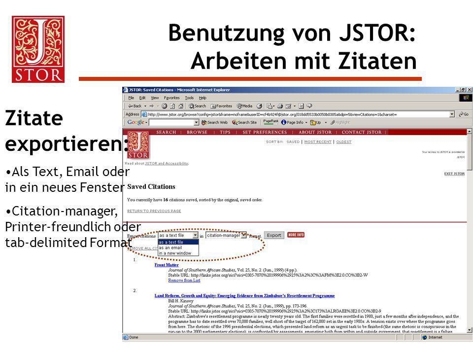 Zitate exportieren: Als Text, Email oder in ein neues Fenster Citation-manager, Printer-freundlich oder tab-delimited Format Benutzung von JSTOR: Arbe