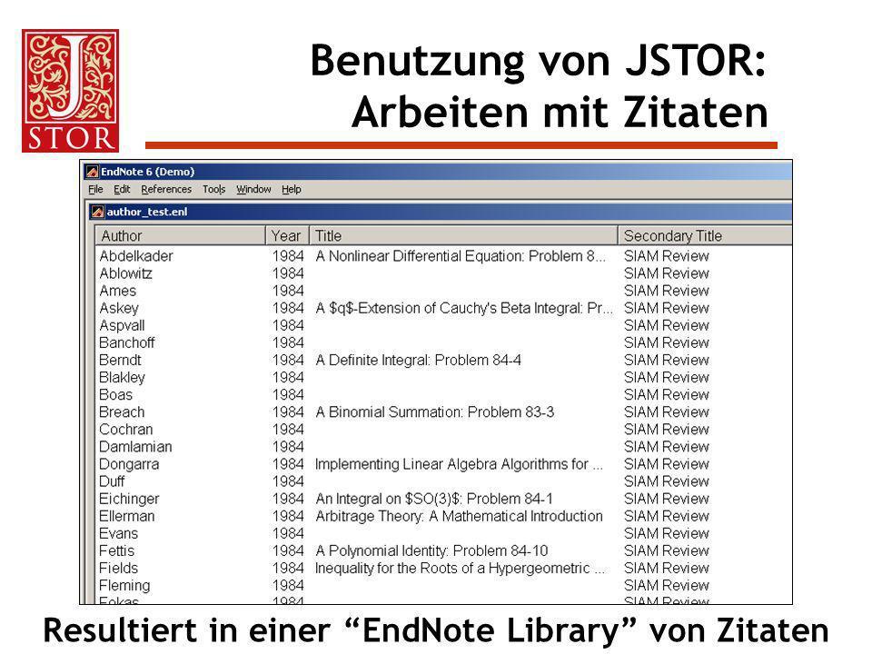 Benutzung von JSTOR: Arbeiten mit Zitaten Resultiert in einer EndNote Library von Zitaten