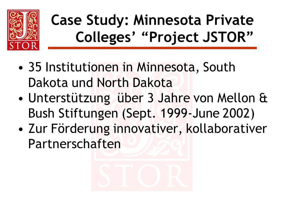 Case Study: Minnesota Private Colleges Project JSTOR 35 Institutionen in Minnesota, South Dakota und North Dakota Unterstützung über 3 Jahre von Mello