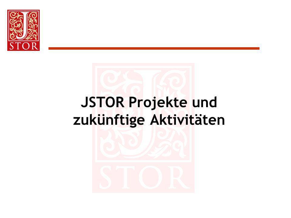 JSTOR Projekte und zukünftige Aktivitäten
