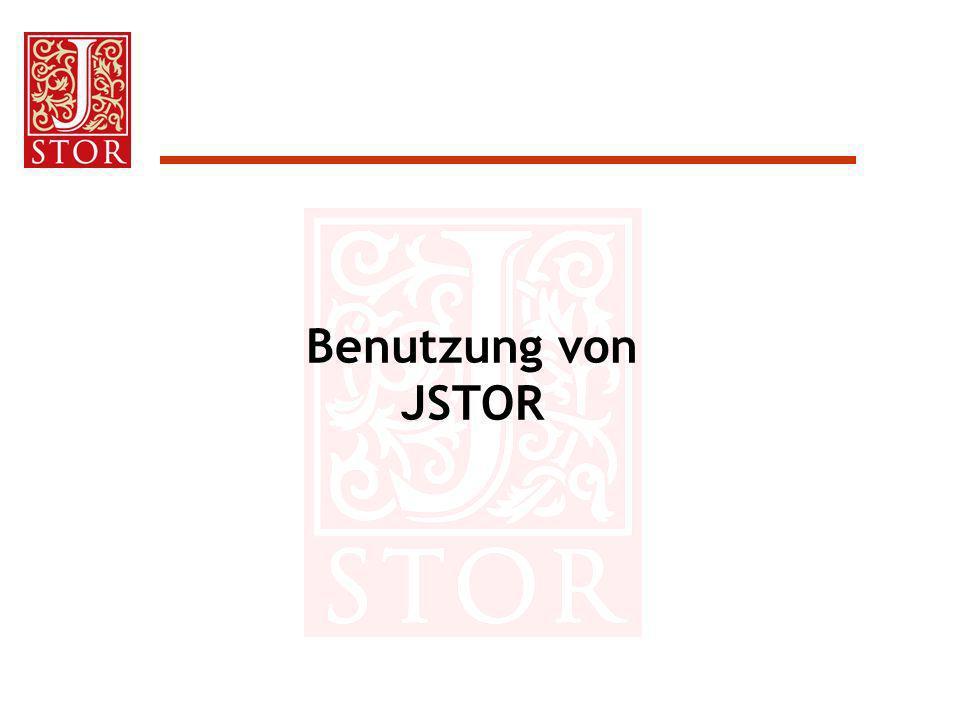 Benutzerstatistiken Nutzungsstatistik unter: http://stats.jstor.org einschliesslich: –Gesamte JSTOR-Nutzung an allen Standorten –Zusammengefasster Bericht (für konfigurierbaren Zeitraum) –Detaillierter Bericht mit mehreren Optionen, wie Gliederung nach Zeitschriftentiteln / Fachgebieten, Zugriffszeiten und Benutzungsgrafik innerhalb des definierten Zeitraums