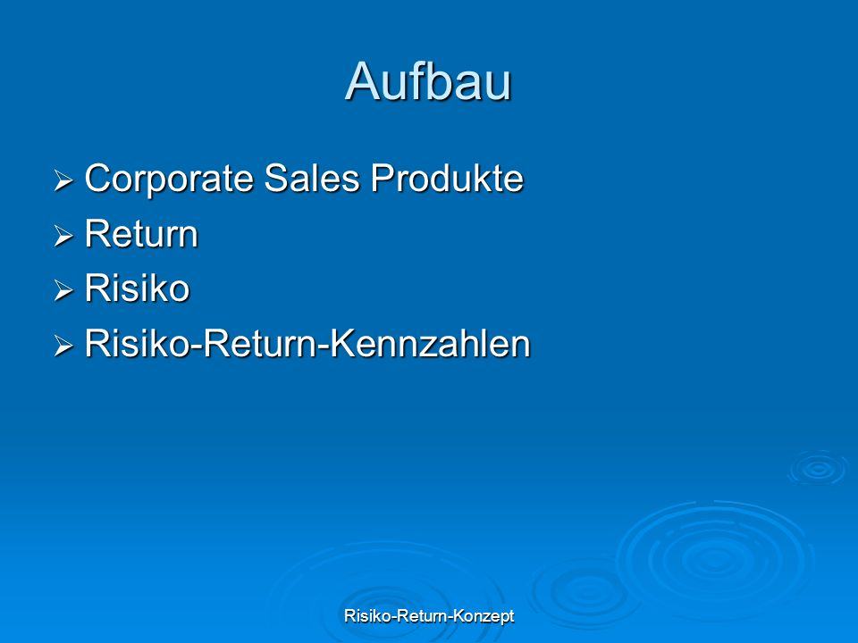 Risiko-Return-Konzept Risiko-Return-Kennzahl für Corporate Sales Produkte aus Bankensicht Return: lukrierte Gebühr - EPE*PD Return: lukrierte Gebühr - EPE*PD Risiko: Quantil Risiko: Quantil Maximaler vs erwarteter Spitzenwiederbeschaffungswert Maximaler vs erwarteter Spitzenwiederbeschaffungswert Risiko-Return-Indikator Risiko-Return-Indikator